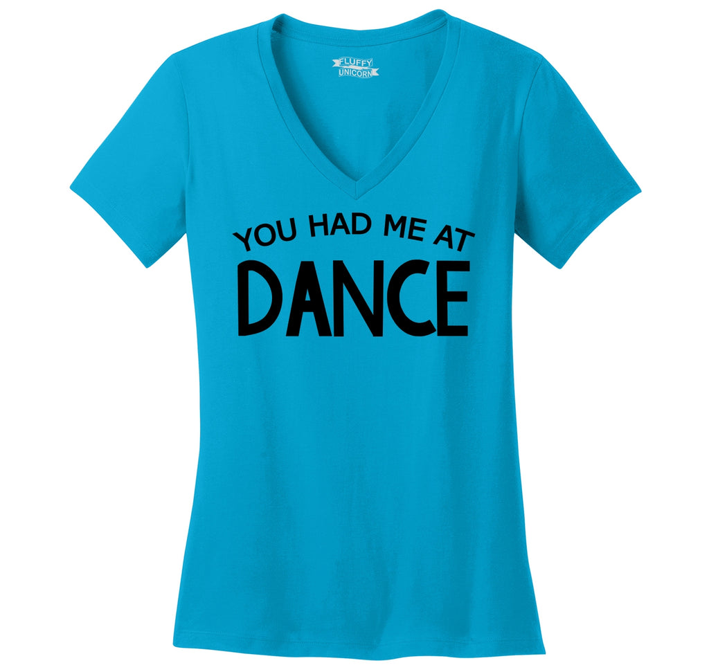 You Had Me At Dance Ladies Ringspun V-Neck Tee
