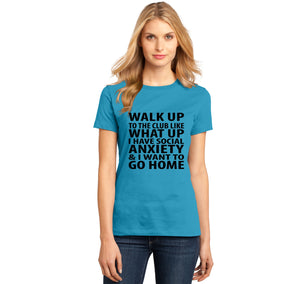 Walk Up To The Club Like What Up I Want To Go Home Ladies Ringspun Short Sleeve Tee