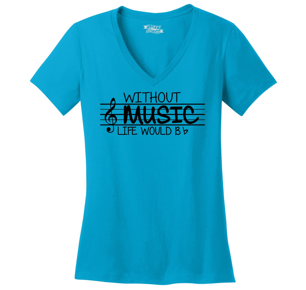 Without Music Life Would Be b Flat Ladies Ringspun V-Neck Tee