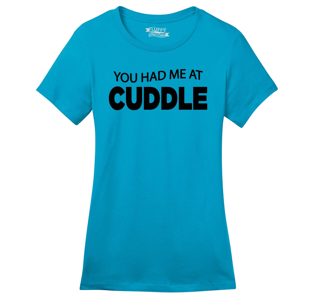 You Had Me At Cuddle Cute Funny Tee Ladies Ringspun Short Sleeve Tee