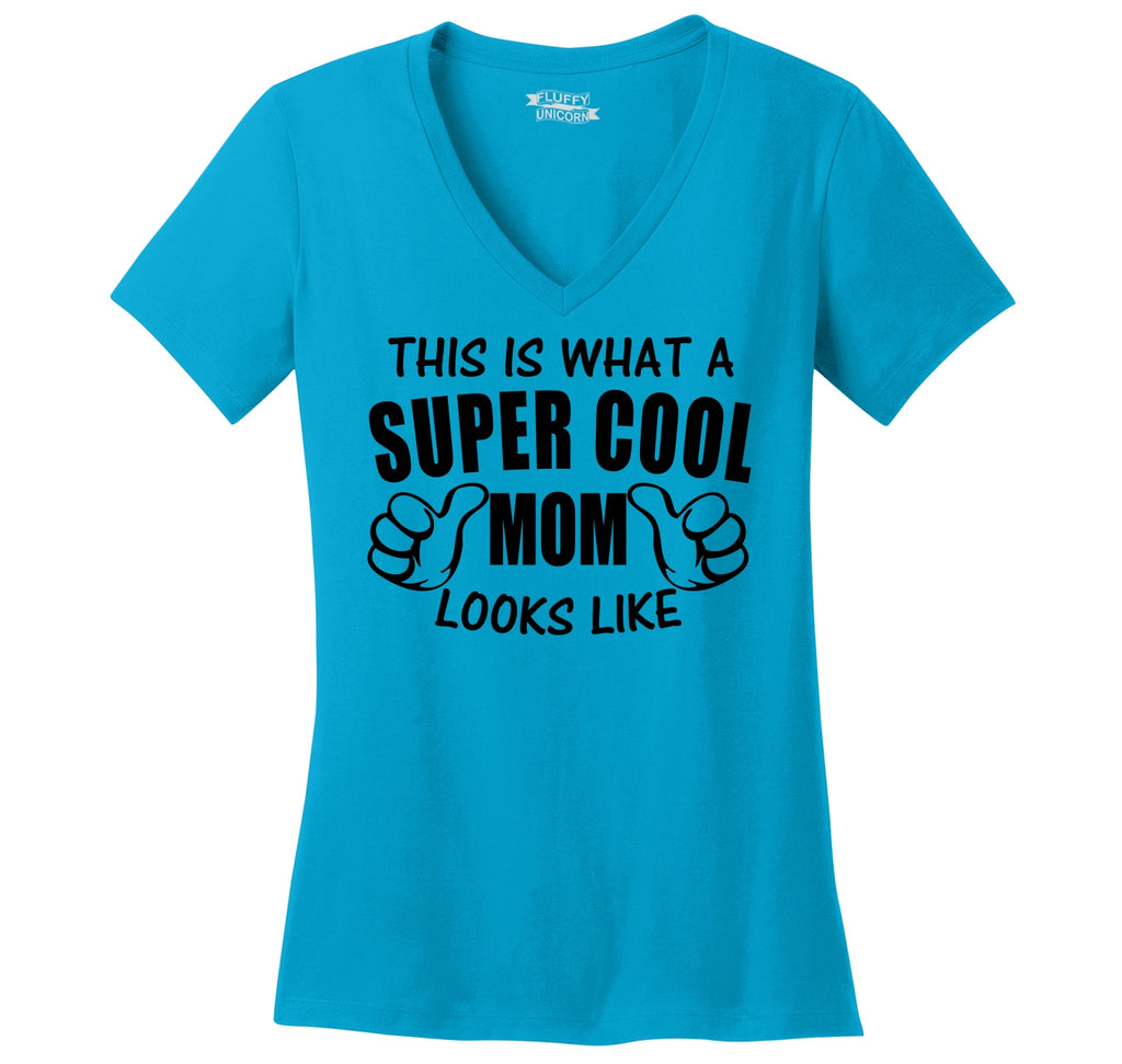 This Is What A Super Cool Mom Looks Like Ladies Ringspun V-Neck Tee