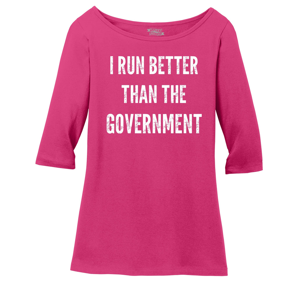 I Run Better Than The Government Ladies Wide Neck 3/4 Sleeve Tee