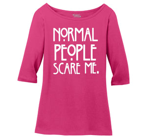 Normal People Scare Me Ladies Wide Neck 3/4 Sleeve Tee
