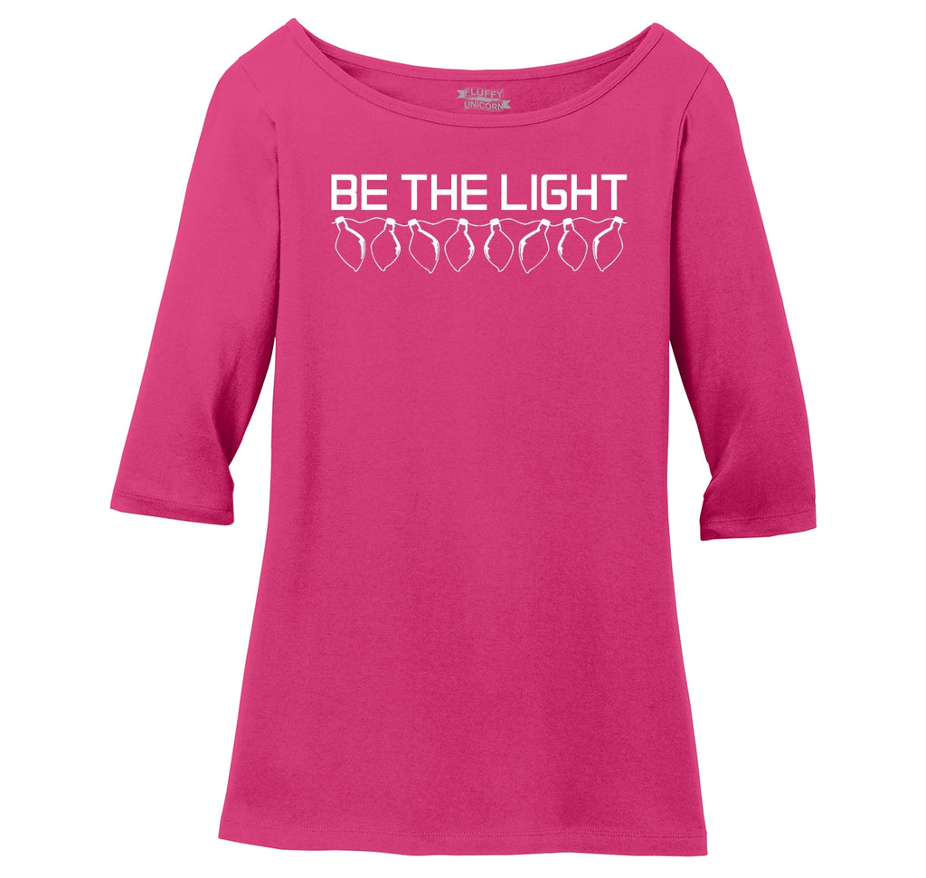 Be The Light Ladies Wide Neck 3/4 Sleeve Tee