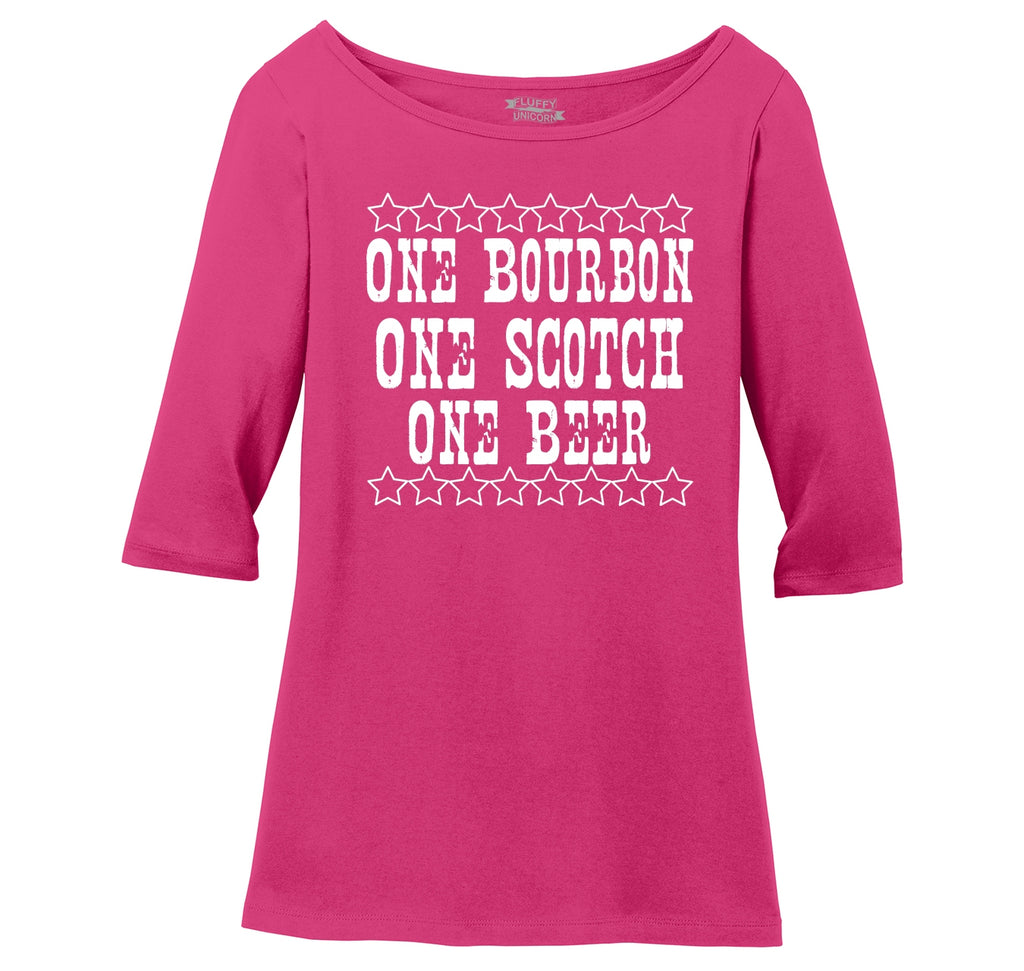 One Bourbon One Scotch One Beer Ladies Wide Neck 3/4 Sleeve Tee