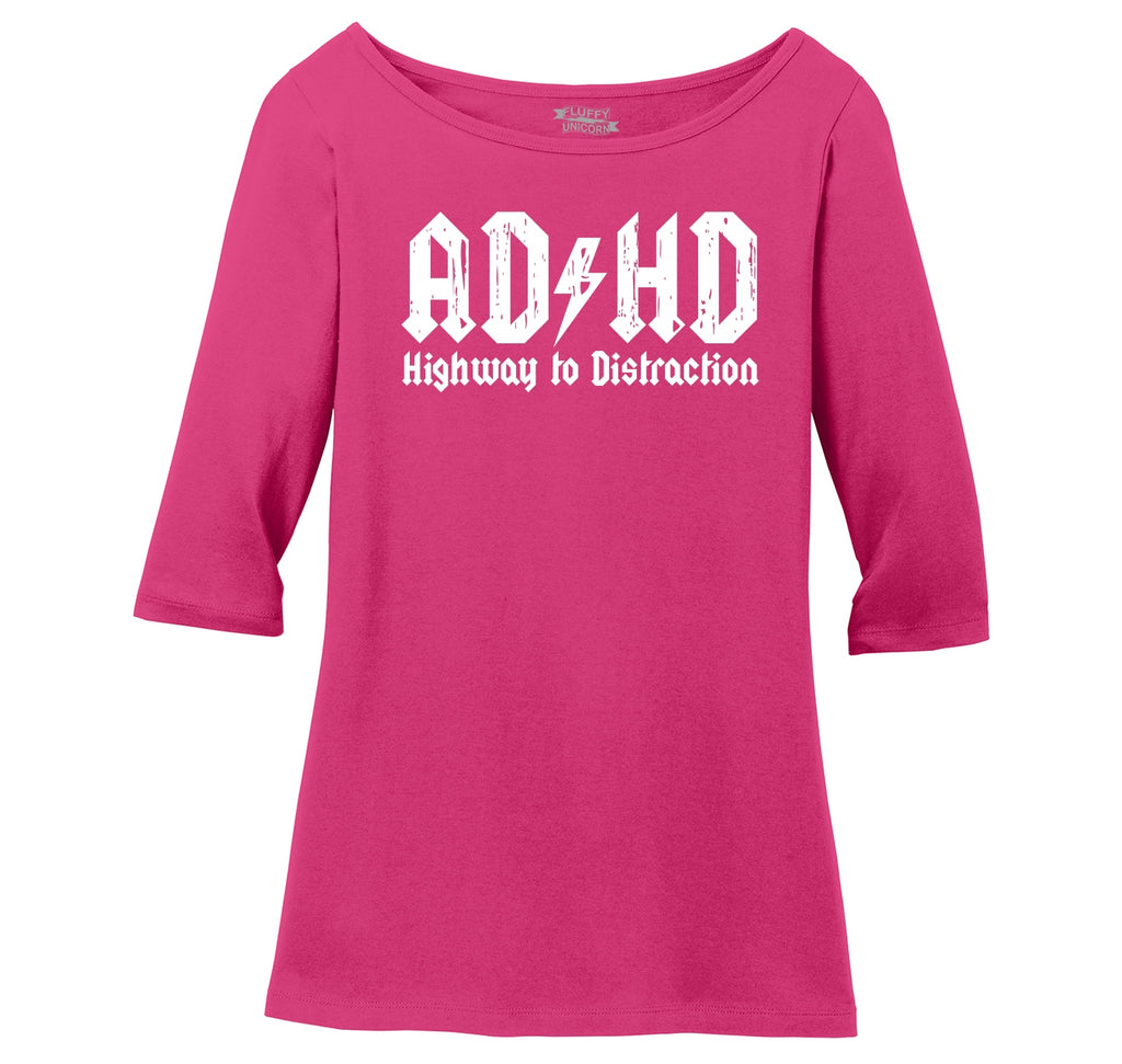 ADHD Highway To Distraction Funny T Shirt Cute Music Parody Party Tee Ladies Wide Neck 3/4 Sleeve Tee