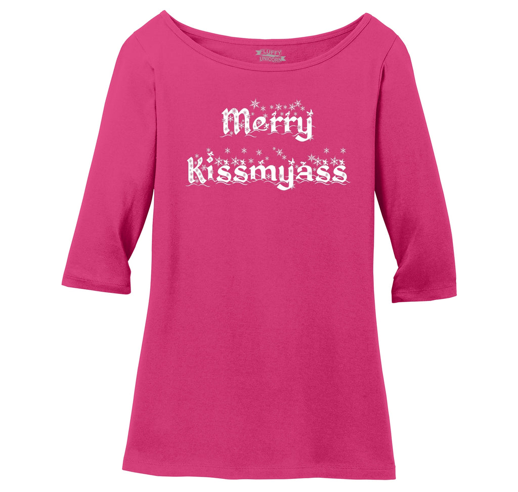 Merry Kiss My Ass Ladies Wide Neck 3/4 Sleeve Tee