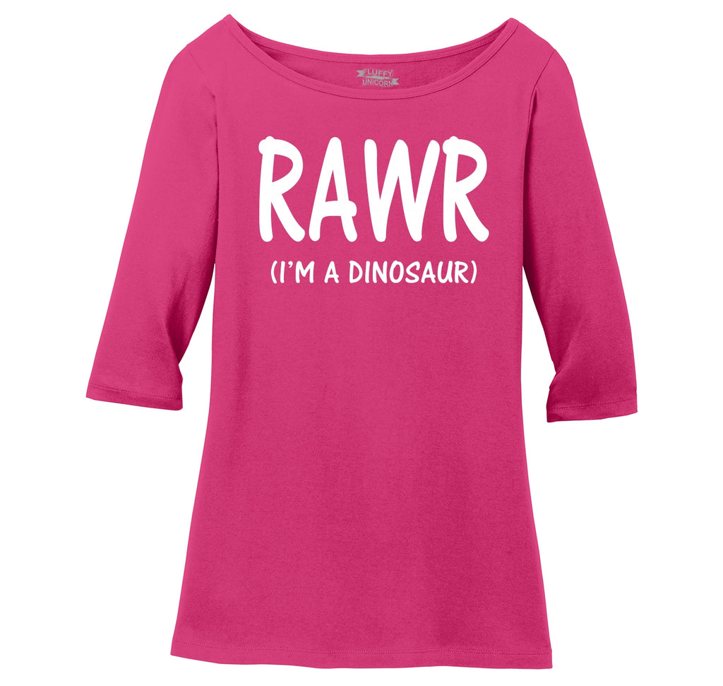 RAWR I'm A Dinosaur Ladies Wide Neck 3/4 Sleeve Tee