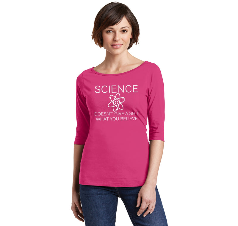 Science Doesn't Give A Shirt What You Believe Ladies Wide Neck 3/4 Sleeve Tee