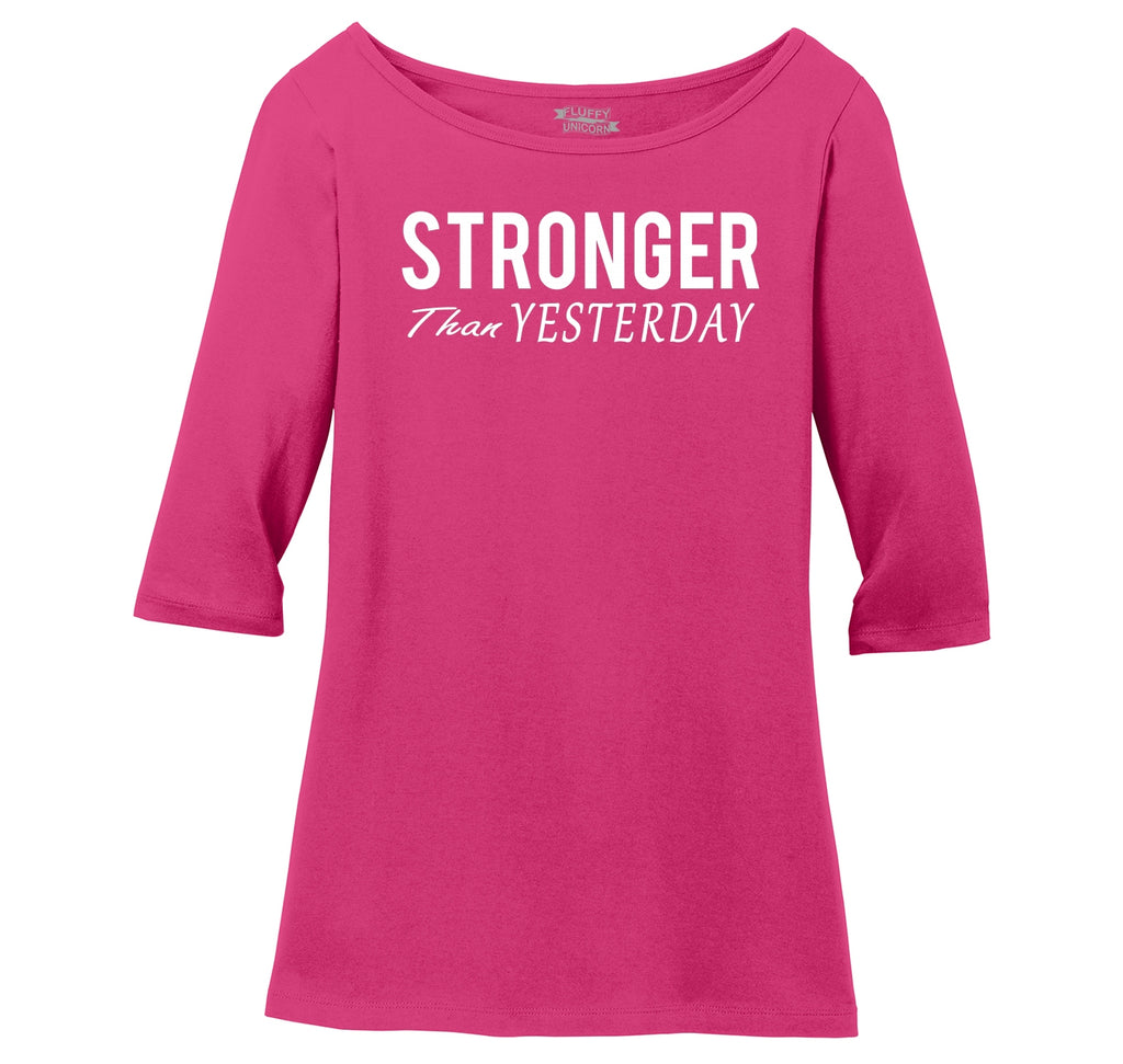 Stronger Than Yesterday Motivational Workout Shirt Ladies Wide Neck 3/4 Sleeve Tee