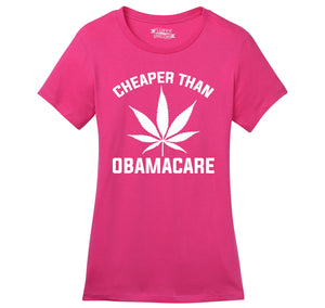 Marijuana - Cheaper Than ObamaCare Ladies Ringspun Short Sleeve Tee