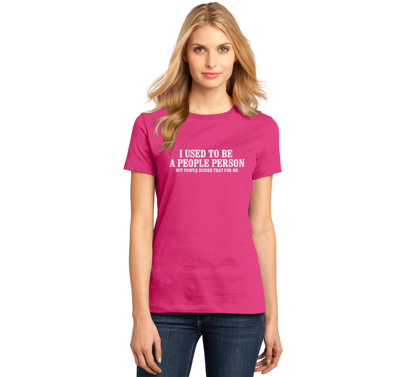 I Used To Be A People Person, People Ruined It For Me Ladies Ringspun Short Sleeve Tee