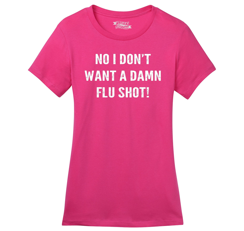 No I Don't Want  A Flu Shot Ladies Ringspun Short Sleeve Tee