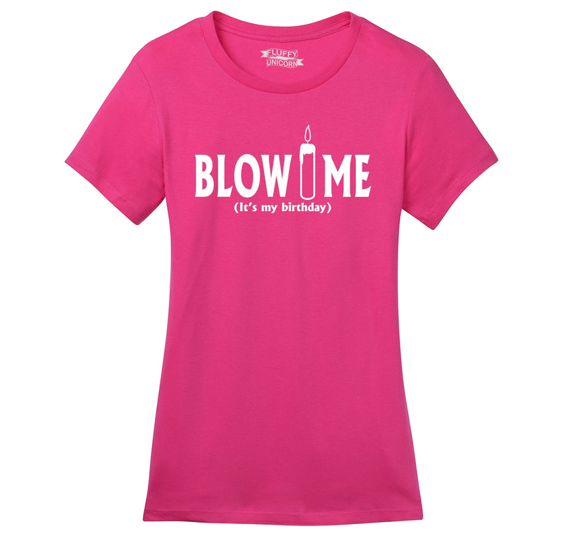 Blow Me It's My Birthday Funny B-Day Party Shirt Ladies Ringspun Short Sleeve Tee