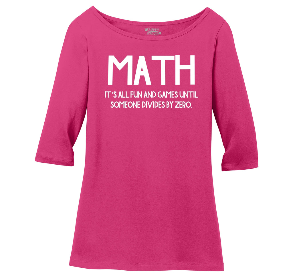 Math Fun Until Someone Divides By Zero Ladies Wide Neck 3/4 Sleeve Tee