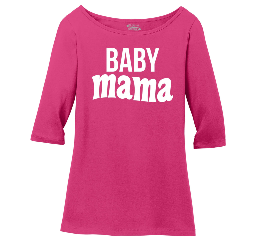 Baby Mama New Baby Mother Mom Tee Ladies Wide Neck 3/4 Sleeve Tee