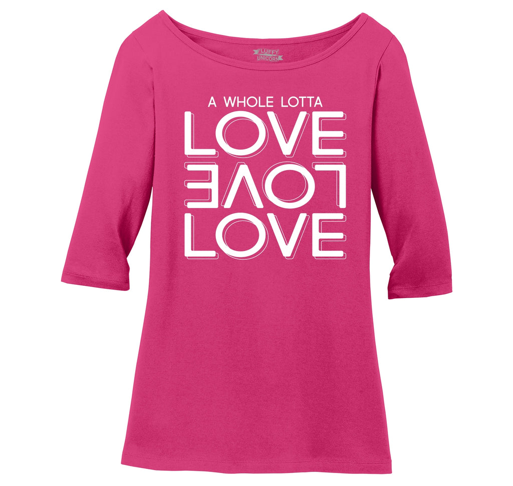 A Whole Lot Of Love Ladies Wide Neck 3/4 Sleeve Tee