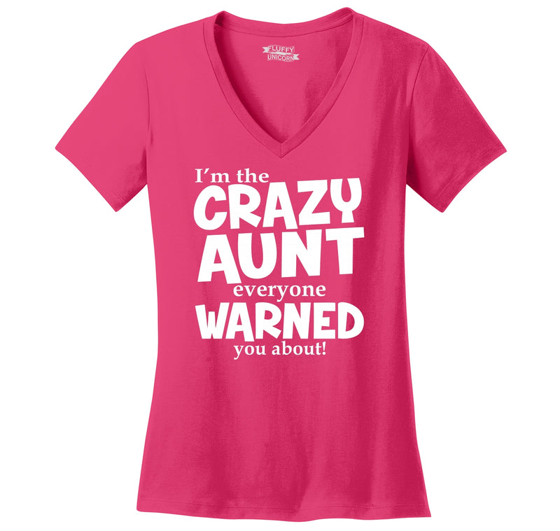 I'm The Crazy Aunt Everyone Warned You About Ladies Ringspun V-Neck Tee