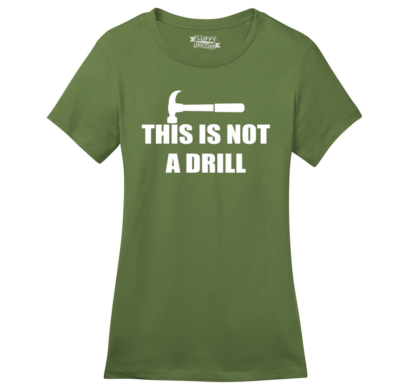 This Is Not A Drill Ladies Ringspun Short Sleeve Tee