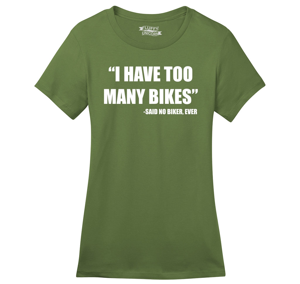 I Have Too Many Bikes Said No Biker Ever Ladies Ringspun Short Sleeve Tee