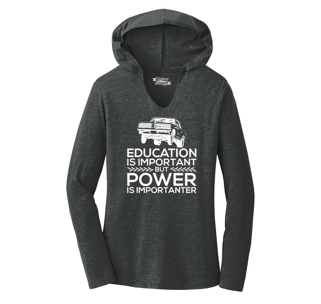 Education Is Important Power Is Importanter Ladies Tri-Blend Hooded Tee