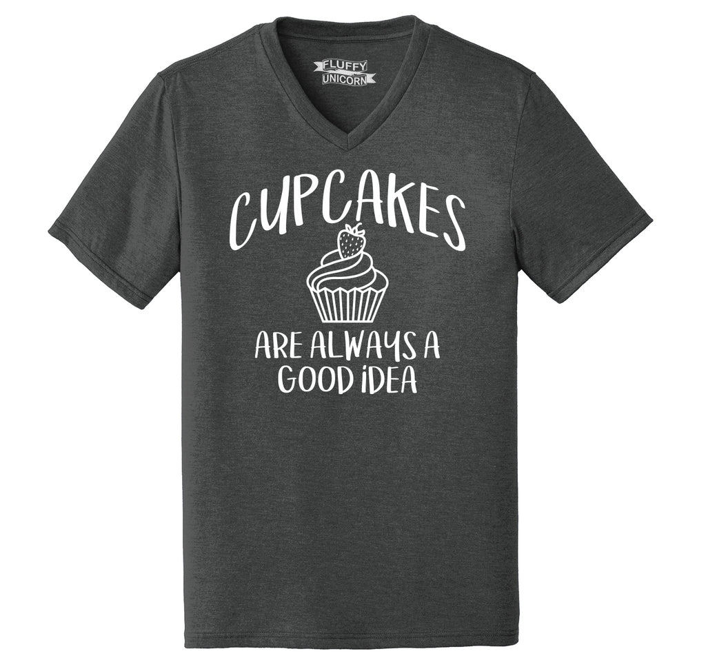 Cupcakes Are Always A Good Idea Mens Tri-Blend V-Neck Tee Shirt