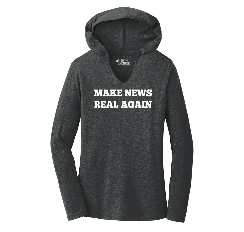 Make News Real Again Funny Trump Political Tee Ladies Tri-Blend Hooded Tee