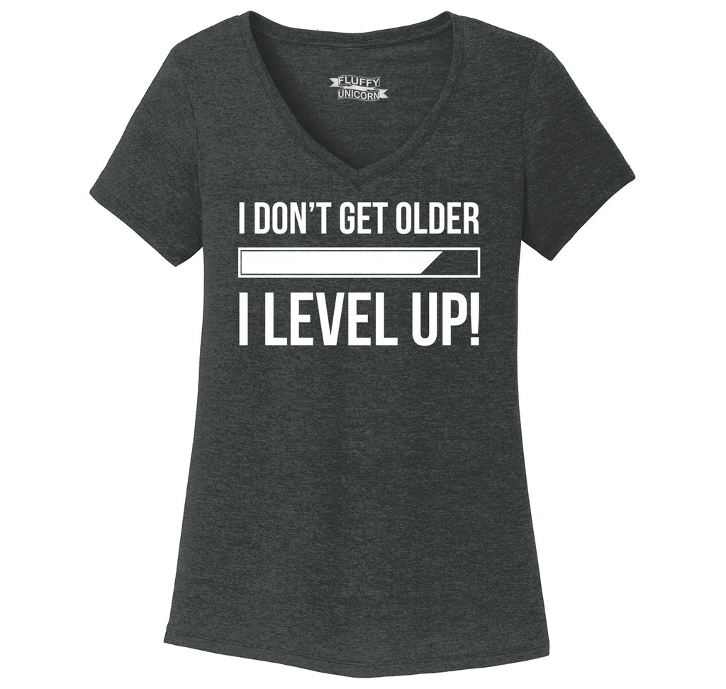 I Don't Get Older I Level Up Ladies Tri-Blend V-Neck Tee Shirt