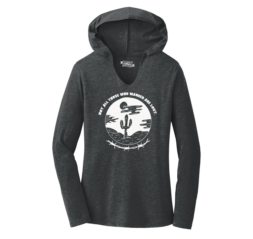 Not All Those Who Wander Are Lost Ladies Tri-Blend Hooded Tee
