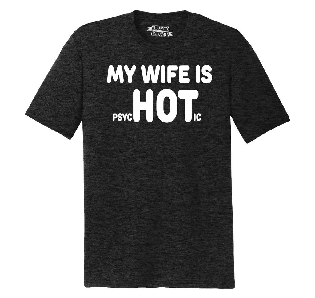 My Wife Is PsycHOTic Mens Short Sleeve Tri-Blend Shirt