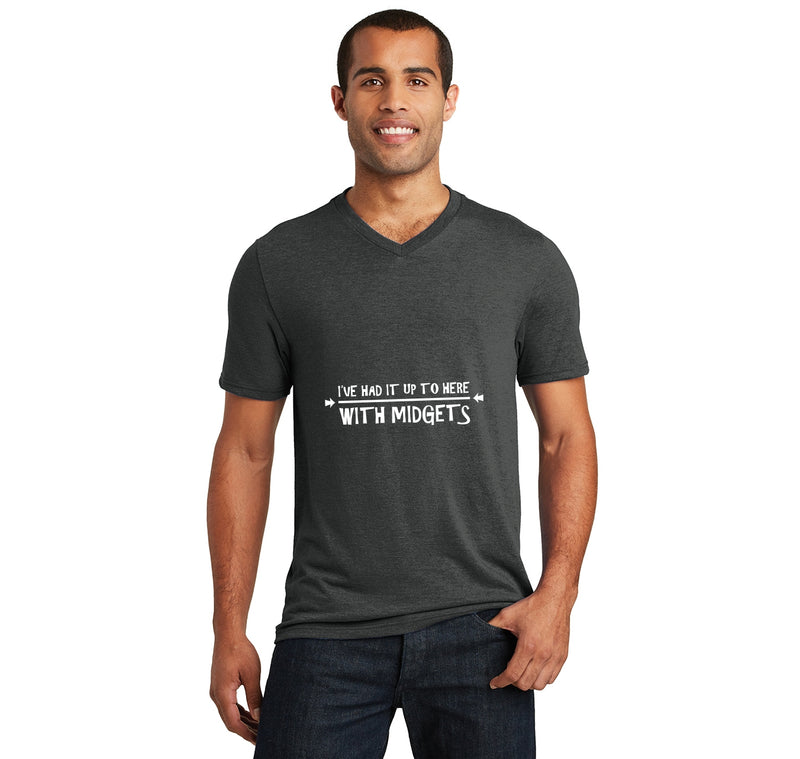 I've Had It Up To Here With Midgets Mens Tri-Blend V-Neck Tee Shirt