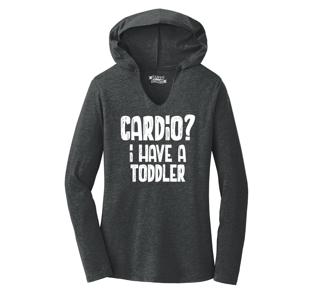 Cardio I Have A Toddler Ladies Tri-Blend Hooded Tee