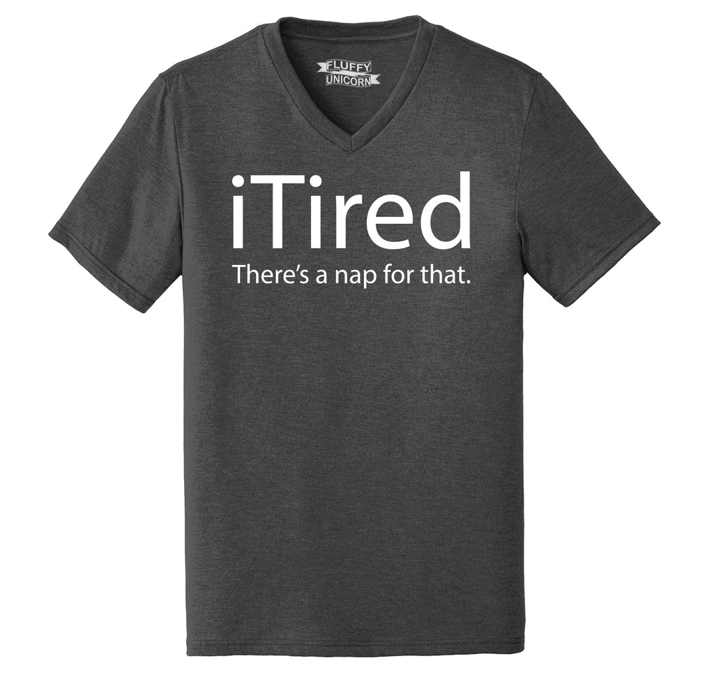 iTired There's A Nap For That Mens Tri-Blend V-Neck Tee Shirt