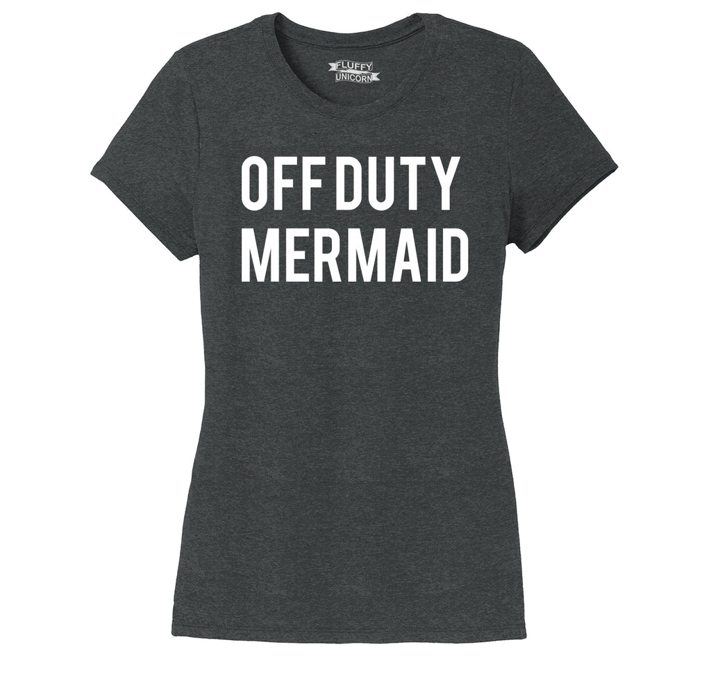Off Duty Mermaid Funny Tee Cute Mermaid Lover Gift Ladies Short Sleeve Tri-Blend Shirt
