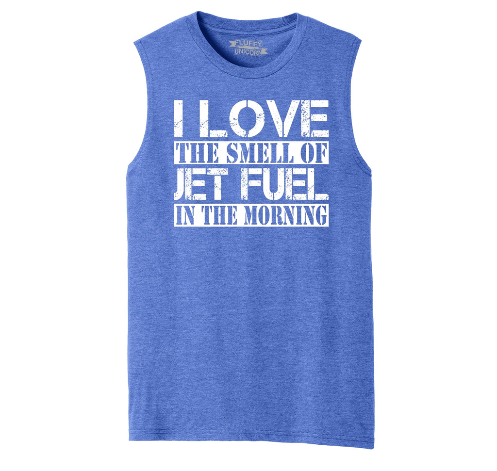 I Love The Smell Of Jet Fuel In The Morning Mens Muscle Tank Muscle Tee