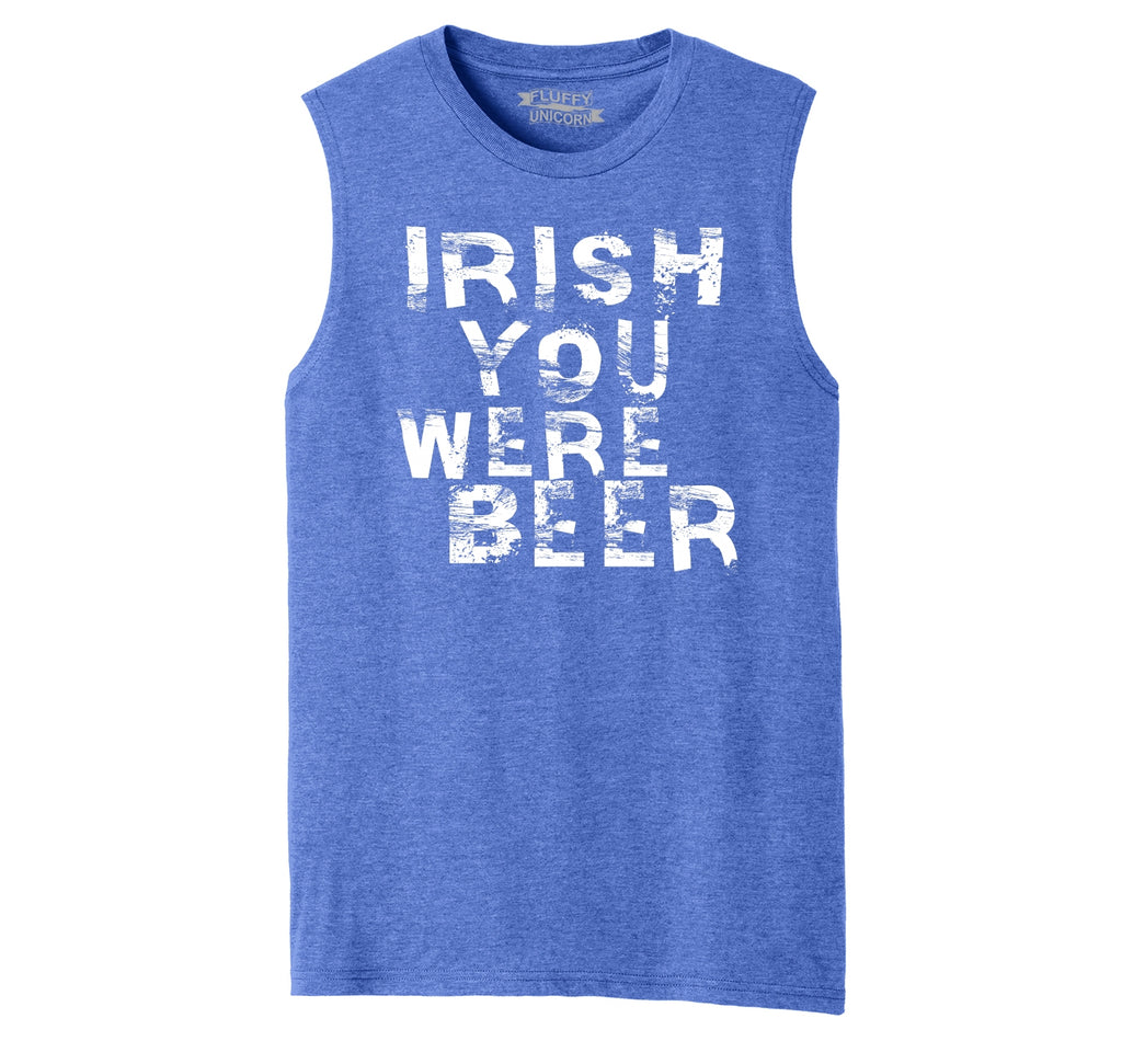 Irish You Were Beer Mens Muscle Tank Muscle Tee