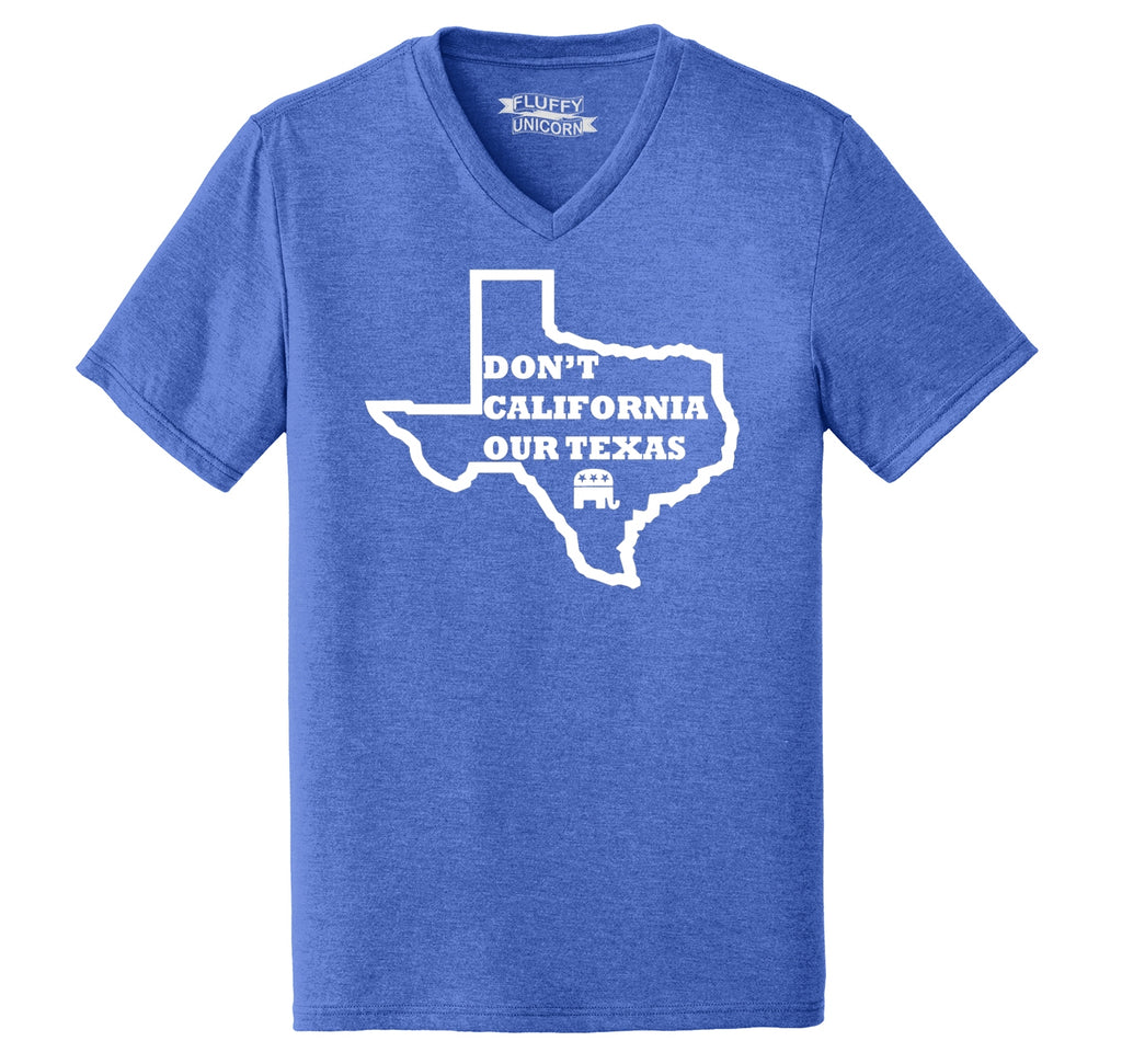 Don't California Our Texas Mens Tri-Blend V-Neck Tee Shirt