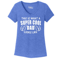 This Is What A Super Cool Dad Looks Like Ladies Tri-Blend V-Neck Tee Shirt