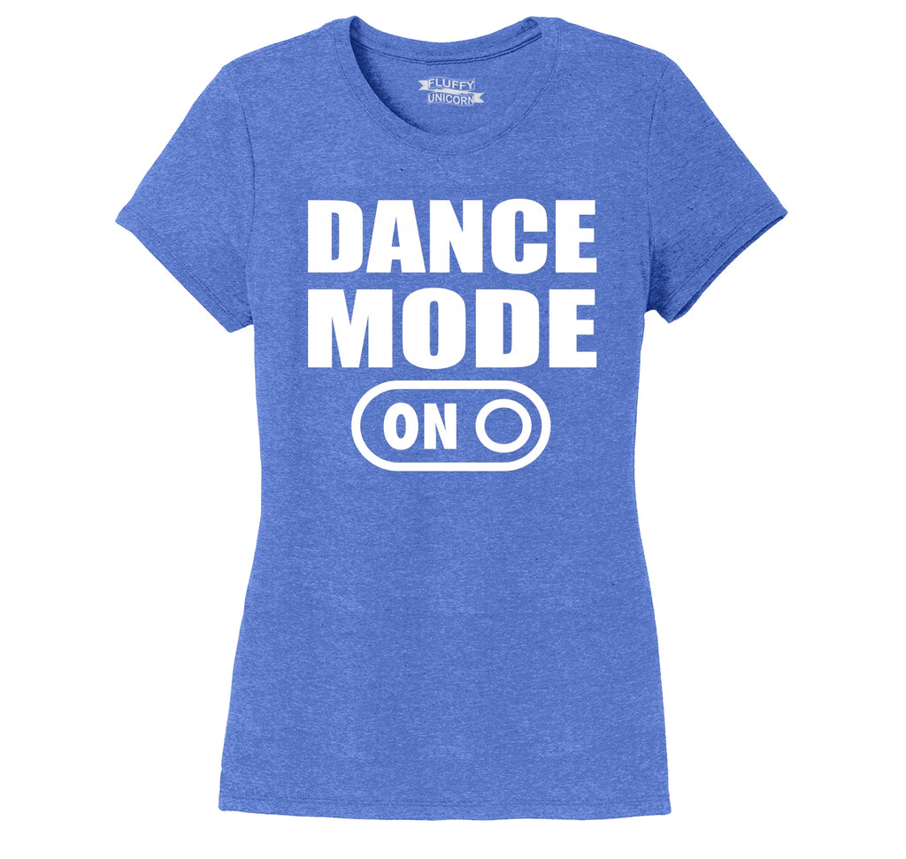 Dance Mode On Ladies Short Sleeve Tri-Blend Shirt