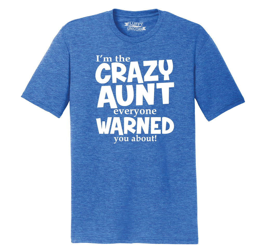 I'm The Crazy Aunt Everyone Warned You About Mens Short Sleeve Tri-Blend Shirt