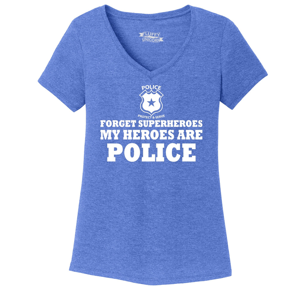 Forget Superheroes Police Are My Heroes Tee Blue Lives Political Tee Ladies Tri-Blend V-Neck Tee Shirt