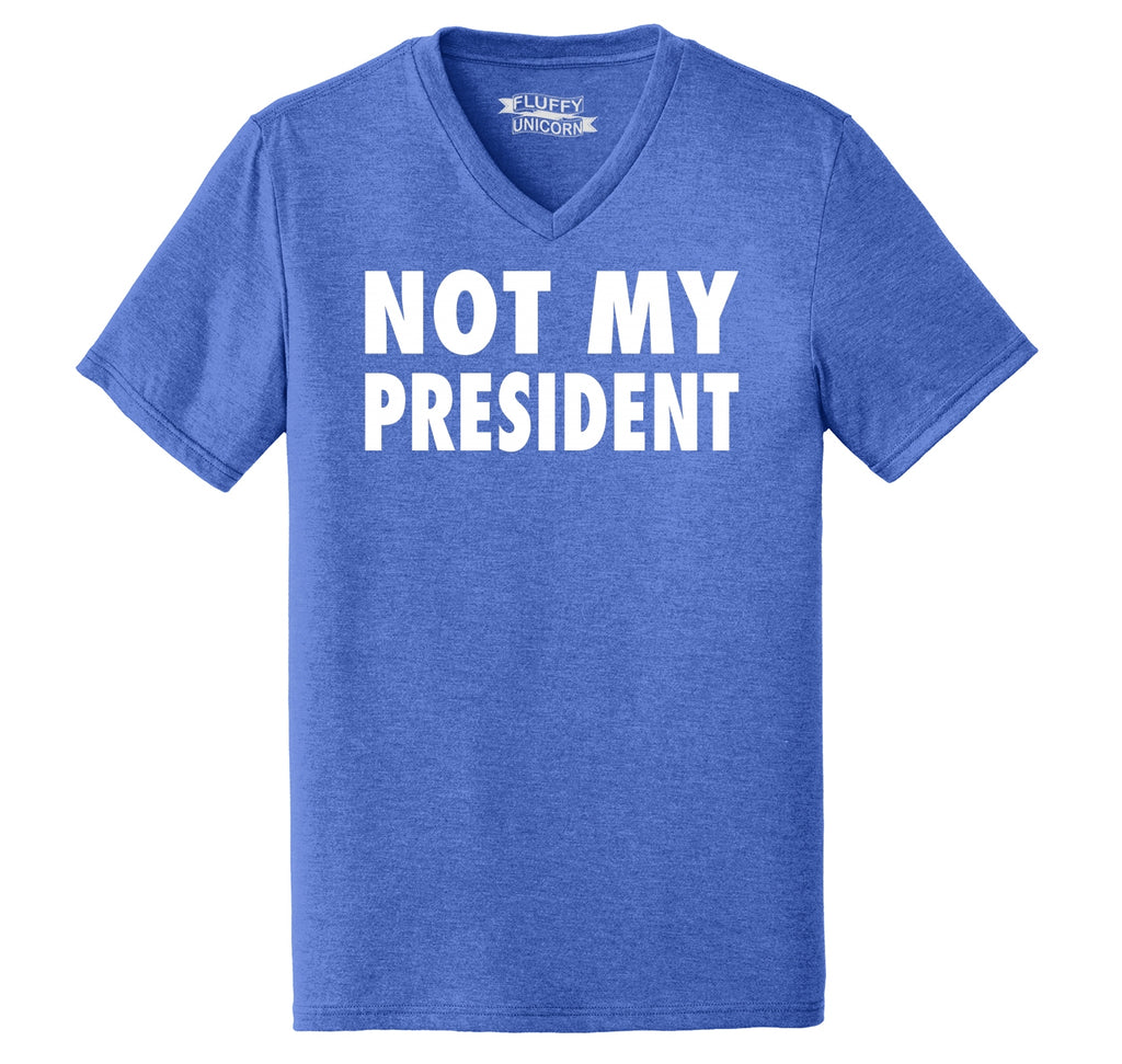 Not My President Tee Anti Trump Protest Political Tee Mens Tri-Blend V-Neck Tee Shirt