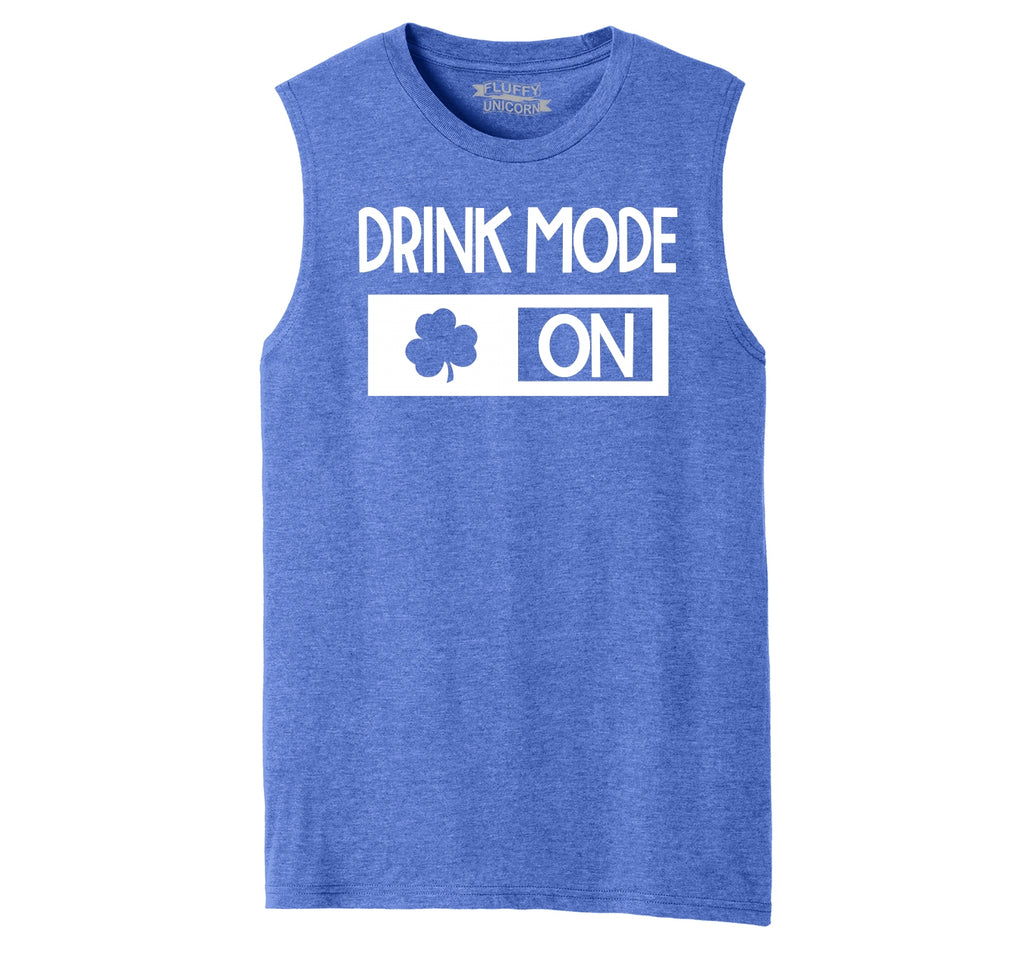 Drink Mode On Mens Muscle Tank Muscle Tee