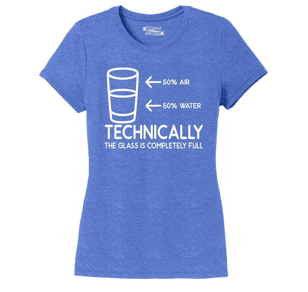 Half Water Half Air Technically Glass Is Full Funny Tee Ladies Short Sleeve Tri-Blend Shirt