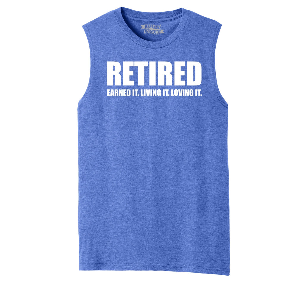 Retired Earned It Living It Loving Cute Retirement Mom Dad Gift Tee Mens Muscle Tank Muscle Tee