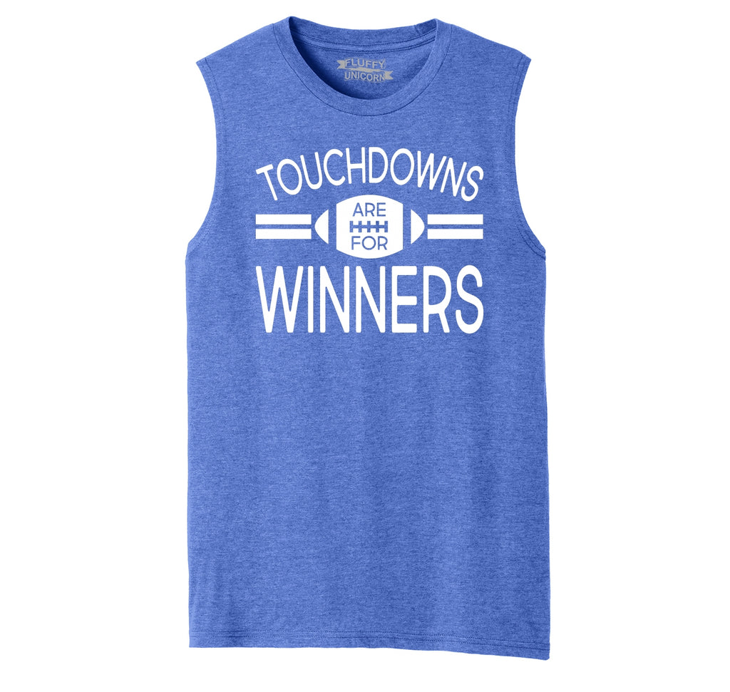 Touchdowns Are For Winners Football Sports Tee Mens Muscle Tank Muscle Tee