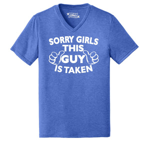 Sorry Girls This Guy Is Taken Mens Tri-Blend V-Neck Tee Shirt
