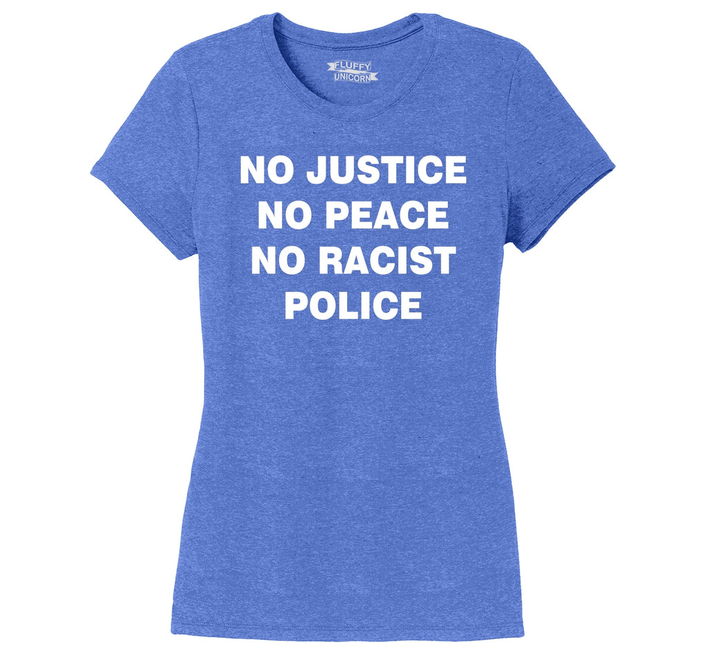 No Justice No Peace No Racist Police Black Lives Rally Tee Ladies Short Sleeve Tri-Blend Shirt