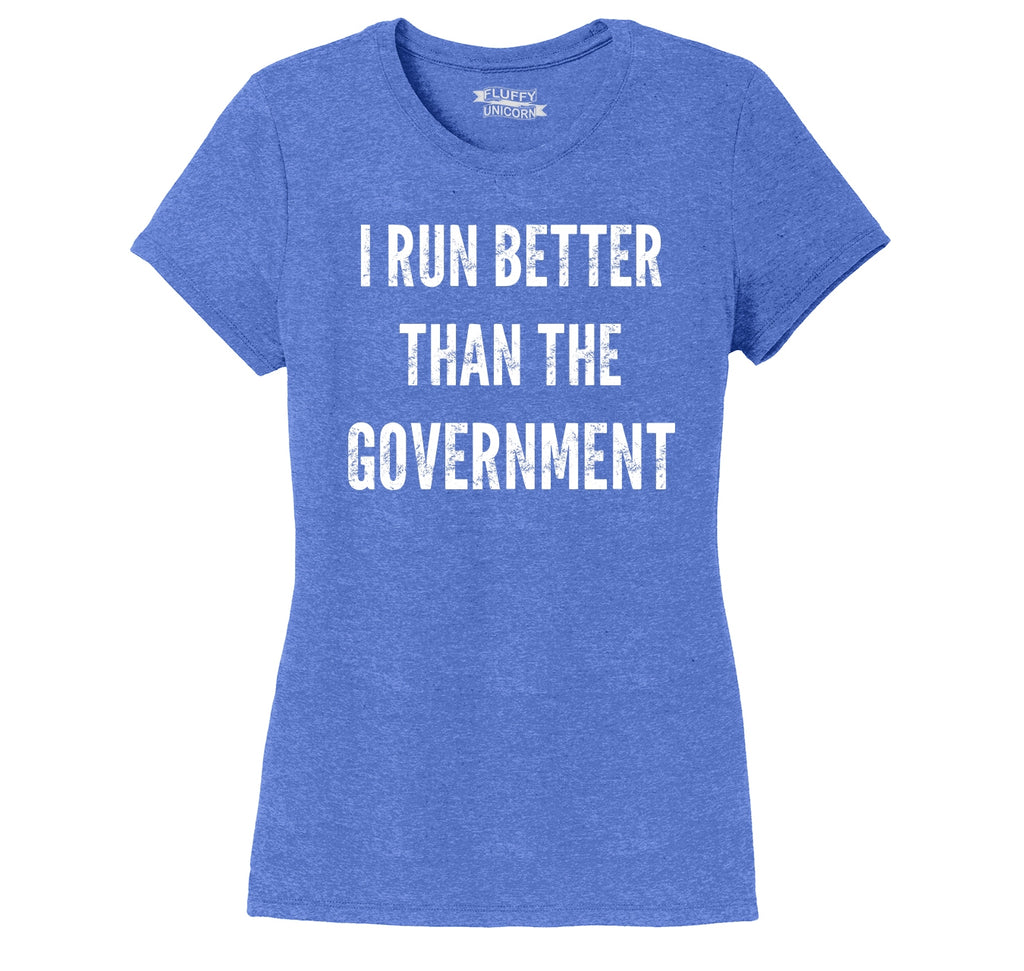 I Run Better Than The Government Ladies Short Sleeve Tri-Blend Shirt