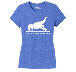 T-Rex Hates Pushups Ladies Short Sleeve Tri-Blend Shirt